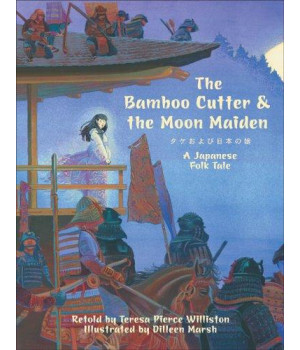 the bamboo cutter & the moon maiden: a japanese folk tale