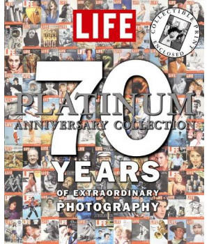 LIFE 70 Years of Extraordinary Photography: The Platinum Anniversary Collection