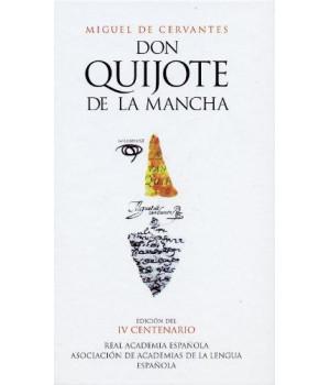 Don Quijote de la Mancha (Edicion del IV Centenario) (Spanish Edition)