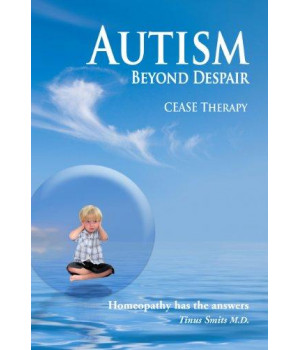 Autism, Beyond Despair: Homeopathy has the Answers