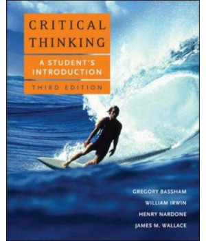 Critical Thinking: A Student\'s Introduction
