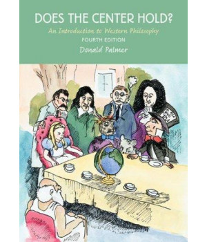 Does the Center Hold?: An Introduction to Western Philosophy, 4th Edition