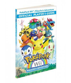 PokePark Wii: Pikachu\'s Adventure - Official Player\'s Guide: Prima Official Game Guide (Prima Official Game Guides)