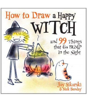 How to Draw a Happy Witch and 99 Things That Go Bump in the Night
