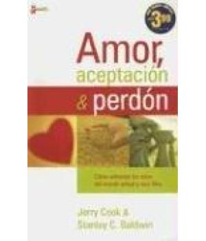 Amor, aceptación y perdón: Equipando a la iglesia para ser verdaderamente cristiana en un mundo incrédulo (Spanish Edition)