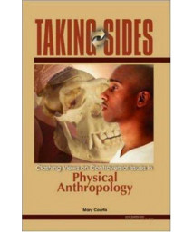 Taking Sides: Clashing Views on Controversial Issues in Physical Anthropology
