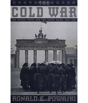 The Cold War: The United States and the Soviet Union, 1917-1991