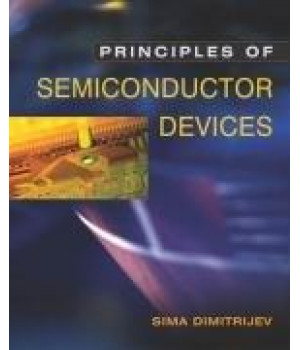 Principles of Semiconductor Devices (The Oxford Series in Electrical and Computer Engineering)