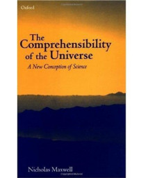 The Comprehensibility of the Universe: A New Conception of Science