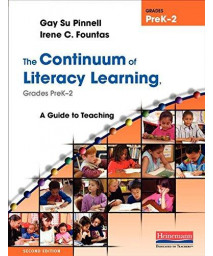 The Continuum of Literacy Learning, Grades PreK-2, Second Edition: A Guide to Teaching, Second Edition (Fountas & Pinnell Benchmark Assessment System)