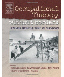 Occupational Therapy Without Borders - Volume 1: Learning From The Spirit of Survivors, 1e (Occupational Therapy Essentials)