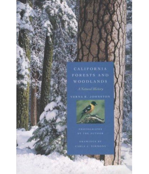 California Forests and Woodlands: A Natural History (California Natural History Guides)