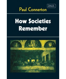 How Societies Remember (Themes in the Social Sciences)