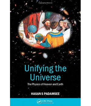 Unifying the Universe: The Physics of Heaven and Earth