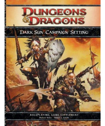 Dark Sun Campaign Setting: A 4th Edition D&D Supplement