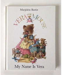 My Name Is Vera (Vera the Mouse Series)