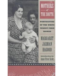 Mothers of the South: Portraiture of the White Tenant Farm Woman, Introduction by Anne Firor Scott