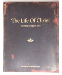 Life Of Christ: From The Gospel Of John