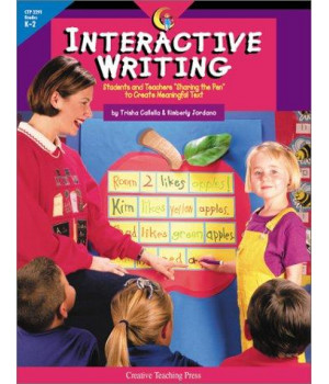 "Interactive Writing: Students and Teachers ""Sharing the Pen"" to Create Meaningful Text"
