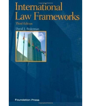 International Law Frameworks, 3rd Edition (Concepts and Insights)