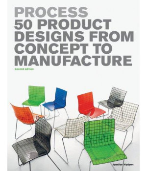 Process 2nd Edition: 50 Product Designs from Concept to Manufacture