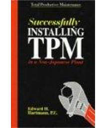 Successfully Installing TPM in a Non-Japanese Plant: Total Productive Maintenance