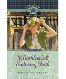 Kathleen\'s Enduring Faith (Life of Faith, A: Kathleen McKenzie Series)