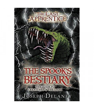 The Last Apprentice: The Spook\'s Bestiary: The Guide to Creatures of the Dark (Last Apprentice Short Fiction)