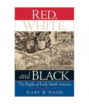 Red, White, and Black: The Peoples of Early North America (5th Edition)