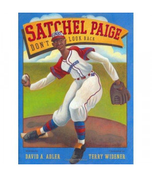 Satchel Paige: Don\'t Look Back
