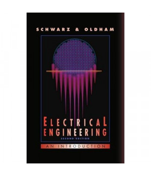 Electrical Engineering: An Introduction (The Oxford Series in Electrical and Computer Engineering)