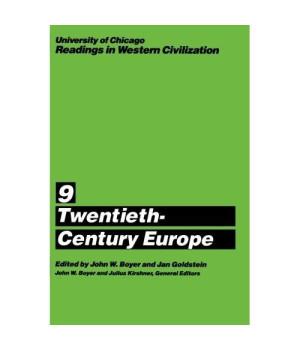 University of Chicago Readings in Western Civilization, Volume 9: Twentieth-Century Europe
