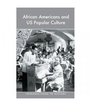 African Americans and US Popular Culture (Introductions to History)
