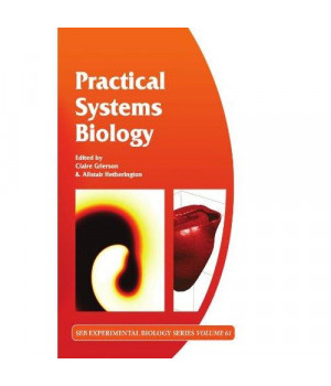 Practical Systems Biology: Volume 61 (Society for Experimental Biology)