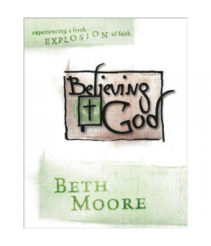 Believing God - Bible Study Book: Experience a Fresh Explosion of Faith