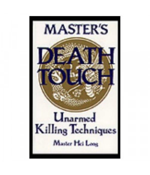 Master\'s Death Touch: Unarmed Killing Techniques