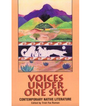 Voices Under One Sky: Contemporary Native Literature