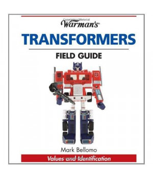 Warman\'s Transformers Field Guide: Identification and Values (Warman\'s Field Guide)
