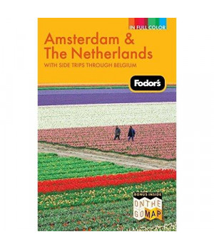 Fodor's Amsterdam & the Netherlands: with Side Trips Through Belgium (Full-color Travel Guide)