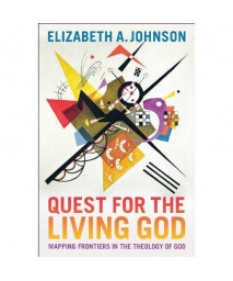 Quest for the Living God: Mapping Frontiers in the Theology of God