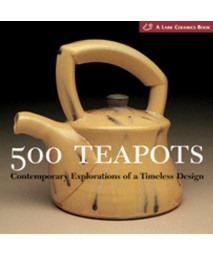 500 Teapots: Contemporary Explorations of a Timeless Design