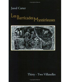 Les Barricades Mysterieuses: thirty-two villanelles