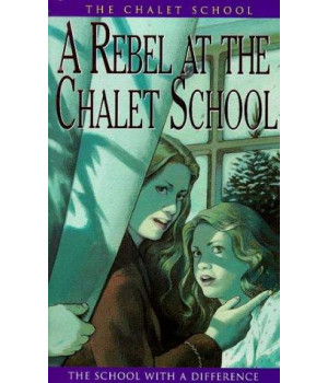 A Rebel at the Chalet School      (Paperback)