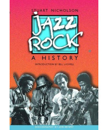 Jazz-Rock: A History      (Hardcover)