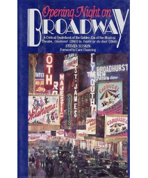 Opening Night on Broadway: A Critical Quotebook of the Golden Era of the Musical Theatre, Oklahoma!      (Hardcover)