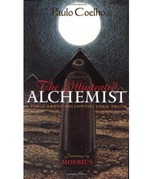 The Illustrated Alchemist: A Fable About Following Your Dream      (Hardcover)