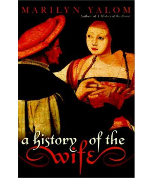 A History of the Wife      (Hardcover)