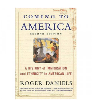 Coming to America: A History of Immigration and Ethnicity in American Life