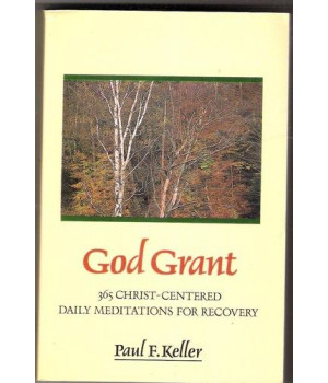 God Grant: 365 Christ-Centered Daily Meditations for Recovery      (Paperback)