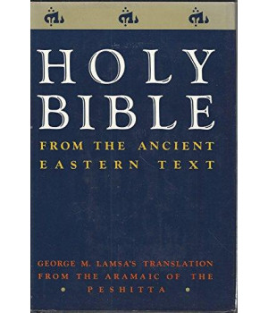 The Holy Bible from Ancient Eastern Manuscripts: Containing the Old and New Testaments Translated from the Peshitta, The Authorized Bible of the Church of the East      (Hardcover)
